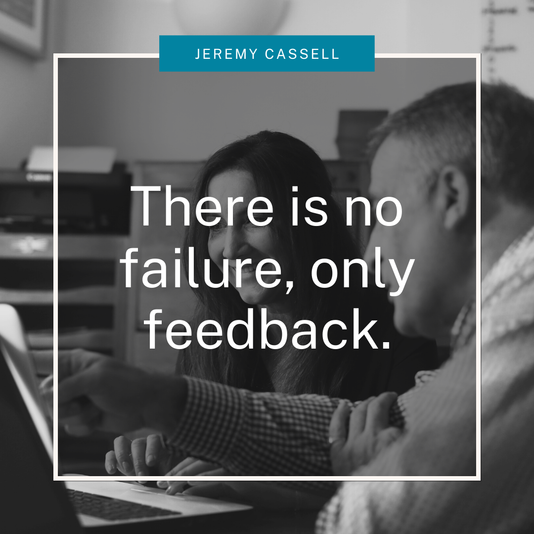 there is no failure only feedback